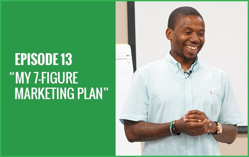 My 7-Figure Marketing Plan Revealed