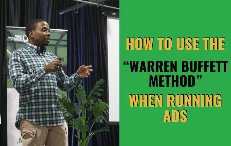 "How To Use The ""Warren Buffett Method"" When Running Ads"