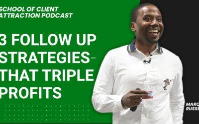 3 Follow Up Strategies That Triple Profits