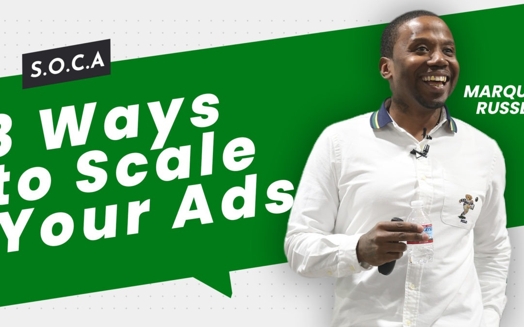 3 Ways To Scale Your Ads
